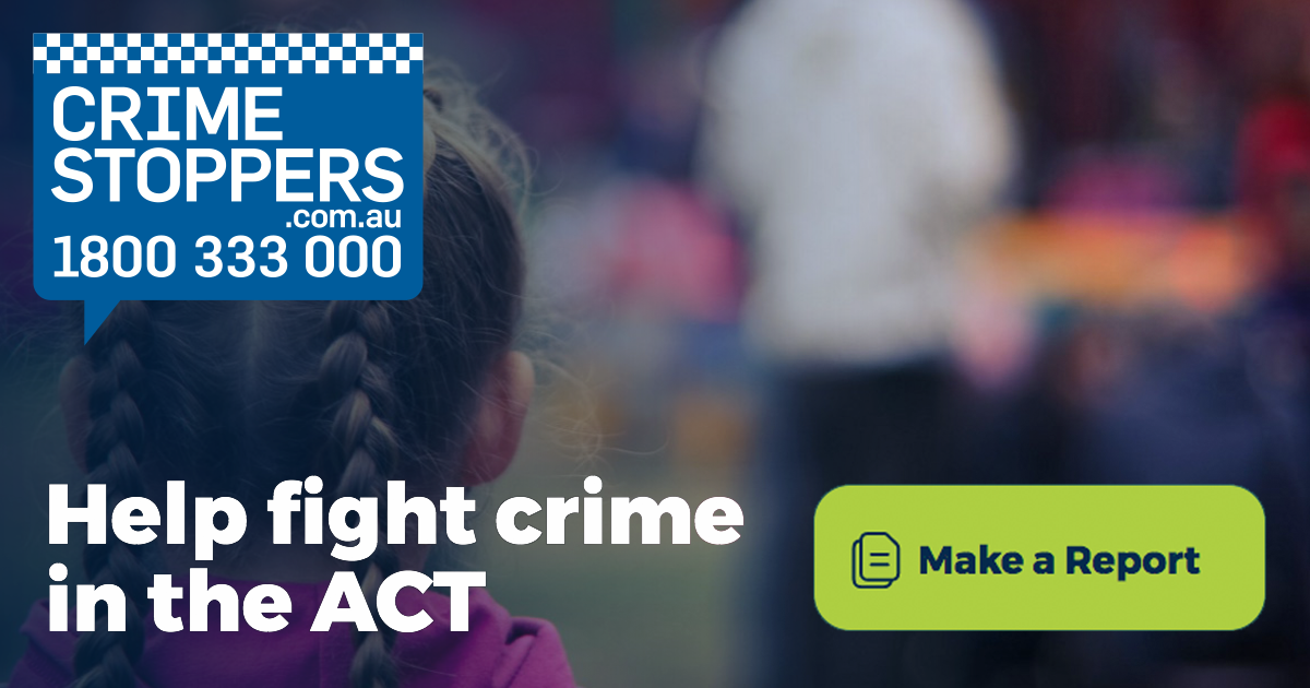 Help fight crime in the ACT • Crime Stoppers ACT | Crime